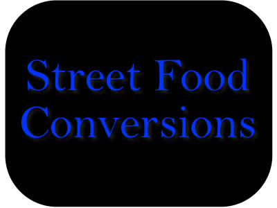 Street Food Conversions